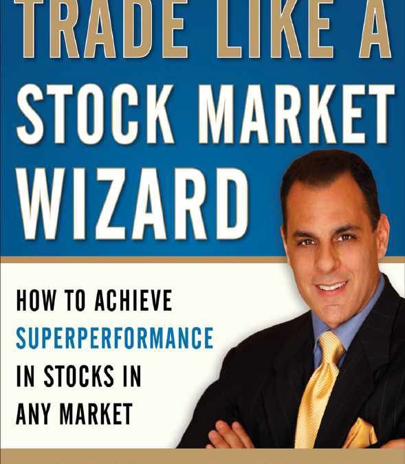 Trade Like a Stock Market Wizard_ How to Achieve Super Performance in Stocks in Any Market-compressed